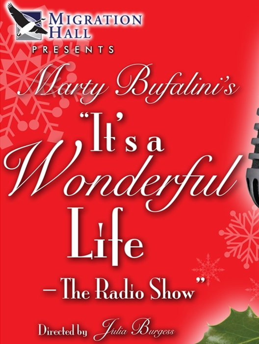 Marty Bufalini 39 S It 39 S A Wonderful Life The Radio Show At Migration Hall Performances